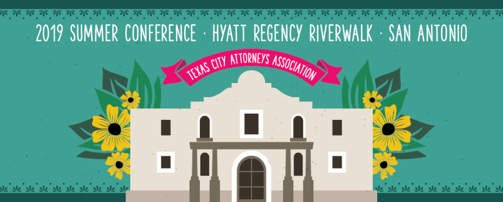 "Image of The Alamo, with the words ""2019 Summer Conference, Hyatt Regency Riverwalk, San Antonio"" and ""Texas City Attorneys Association"" written above."
